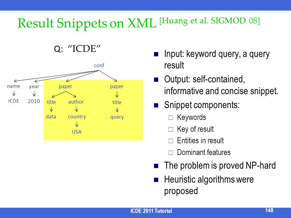 Result Snippets on XML [Huang et al. SIGMOD 08]